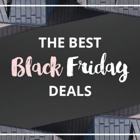 The Black Friday Deals You Cannot Miss!