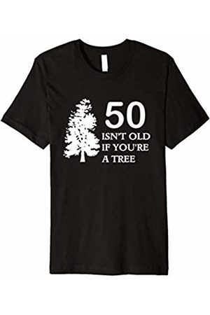 Goodtogotees 50 Isn't old if you're a tree funny 50th birthday t-shirt