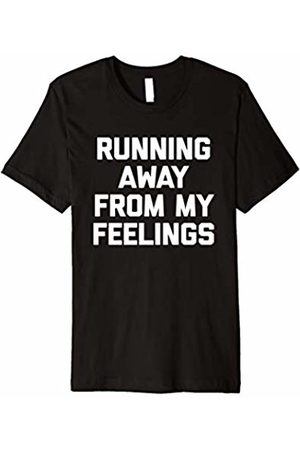 NoiseBot Running Away From My Feelings T-Shirt funny saying sarcastic