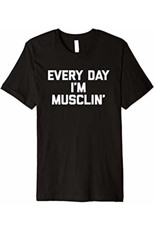 NoiseBot Every Day I'm Musclin' T-Shirt funny saying sarcastic gym