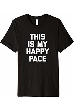 NoiseBot Funny Running Shirt: This Is My Happy Pace T-Shirt funny tee