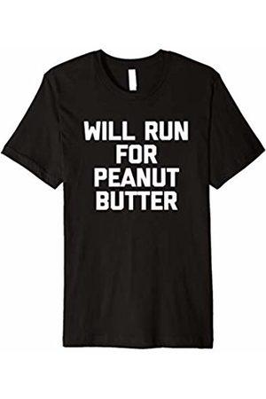 NoiseBot Funny Running Shirt: Will Run For Peanut Butter T-Shirt run