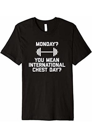 NoiseBot Monday? You Mean International Chest Day? T-Shirt funny gym
