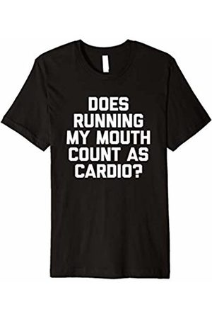 NoiseBot Does Running My Mouth Count As Cardio? T-Shirt funny saying