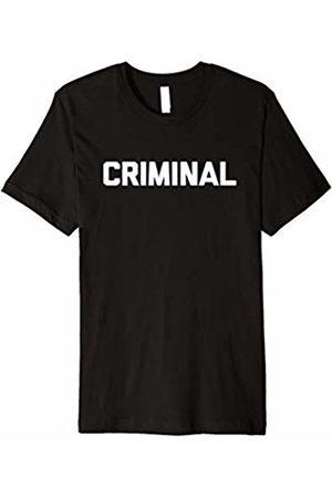 NoiseBotLLC Criminal T-Shirt funny saying sarcastic novelty humor cool