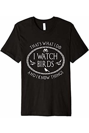 Parody Birdwatching T Shirt I Watch Birds And I Know Things