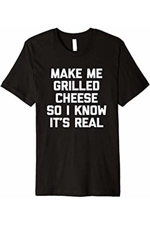 NoiseBot Make Me Grilled Cheese So I Know It's Real T-Shirt funny tee