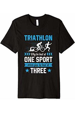 Funny Triathlon Marathon Shirts Triathlon Why Be Bad at One Sport Be Bad At Three TShirt