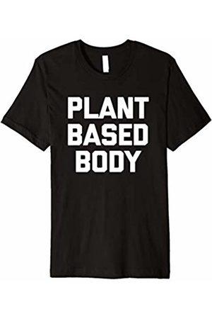 NoiseBot Plant Based Body T-Shirt funny saying vegan gym workout cool