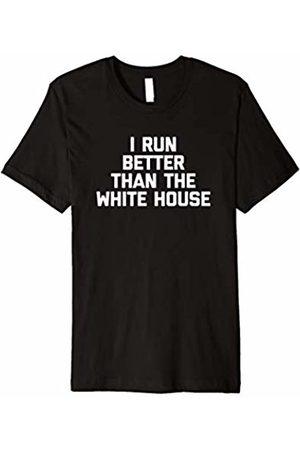 NoiseBot Funny Running Shirt: I Run Better Than The White House