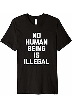 NoiseBot No Human Being Is Illegal T-Shirt funny saying sarcastic tee