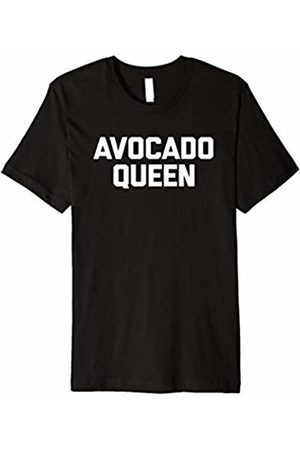 NoiseBot Avocado Queen T-Shirt funny saying sarcastic novelty humor