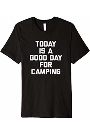 NoiseBot Today Is A Good Day For Camping T-Shirt funny saying camping