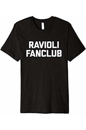 NoiseBot Ravioli Fanclub T-Shirt funny saying sarcastic novelty humor