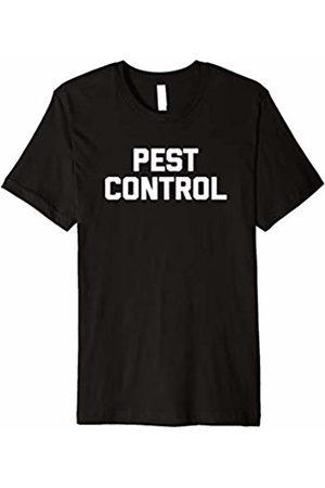 NoiseBot Pest Control T-Shirt funny saying sarcastic novelty humor