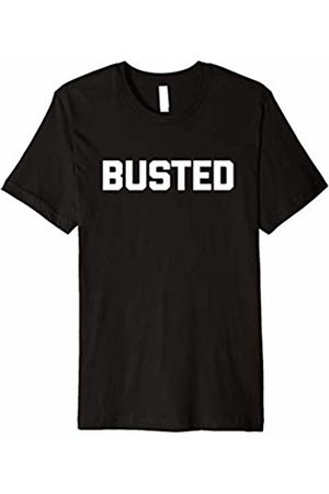 NoiseBot Busted T-Shirt funny saying sarcastic novelty humor cool tee
