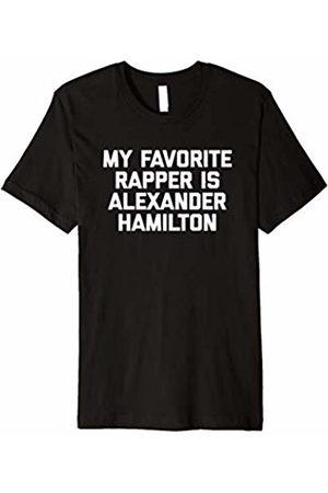 NoiseBotLLC My Favorite Rapper Is Alexander Hamilton T-Shirt funny humor