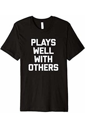 NoiseBot Plays Well With Others T-Shirt funny saying sarcastic humor