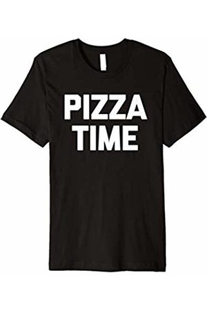 NoiseBot Pizza Time T-Shirt funny saying food sarcastic novelty humor