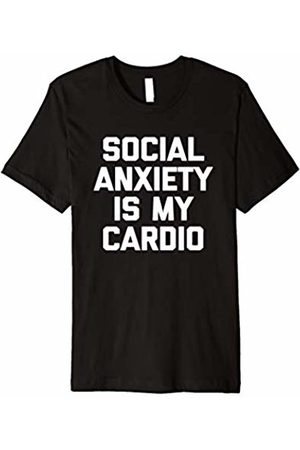 NoiseBot Social Anxiety Is My Cardio T-Shirt funny saying sarcastic