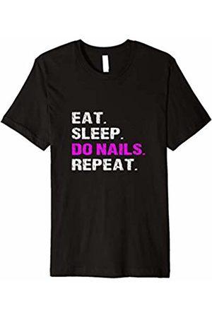 NAIL TECHNICIAN MANICURIST PEDICURIST Eat Sleep Do Nails Repeat Funny Manicurist Technician Shirt