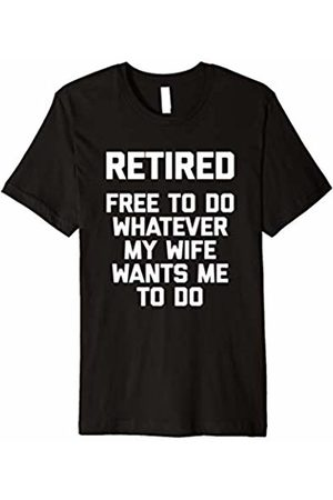 NoiseBot Retired (Free To Do Whatever My Wife Wants) T-Shirt funny
