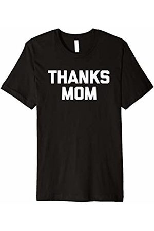 NoiseBot Thanks Mom T-Shirt funny saying sarcastic novelty humor cute