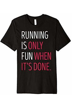 Running t shirt Running Is Only Fun When It's Done Premium T-Shirt