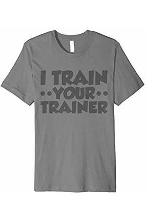 I Train Your Trainer Shirt I Train Your Trainer Workout T-shirt Gym Tee