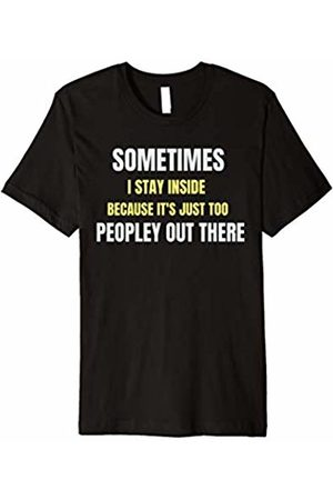Funny T Shirt Men Women Short Sleeve Casual Funny Sarcastic Slogan TShirt Mens Women-Sometimes I Stay
