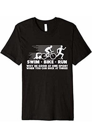 Funny Triathlon Tees Swim Bike Run Why Be Good at One Sport...Triathlon T-Shirt