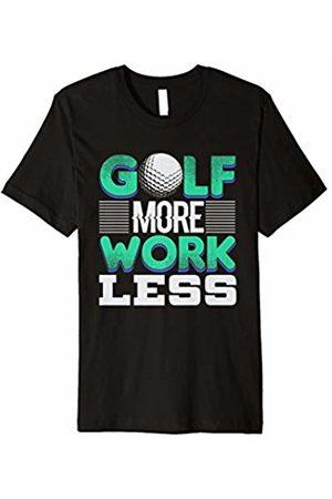 Golf More Work Less Golfers Golfing T-shirt Golf More Work Less Golf Lover Tee