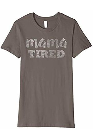 Hybrid Womens Mother's day Mama Tired T-shirt
