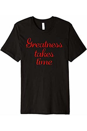 Shirts Made By Mom Greatness Takes Time Short Sleeve Tee