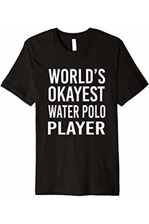 Water Polo XO T Shirts World's Okayest Water Polo Player Funny T Shirt Best Sport