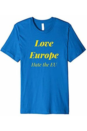 Impact Shirts Funny EU EUROPE LOVE HATE GIFT Love Europe hate the EU