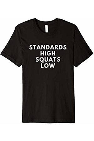 Standards High Squats Low Tee Standards High Squats Low T-Shirt for men gym rat lover gift