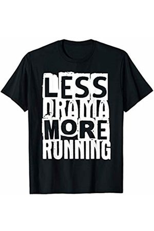 BullQuack Running Less Drama More Running - Run Runner Athlete Humor T-Shirt