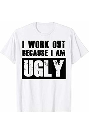 BullQuack Fitness I work out because I am ugly - funny gym exercise fitness T-Shirt