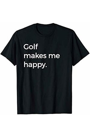 Epic Golfer Golf Lover Gift Co. Golf Makes Me Happy T-Shirt Caddy Driver Putter Golfer Tee