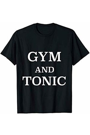 Funny t-shirt workout Gym and tonic T-Shirt