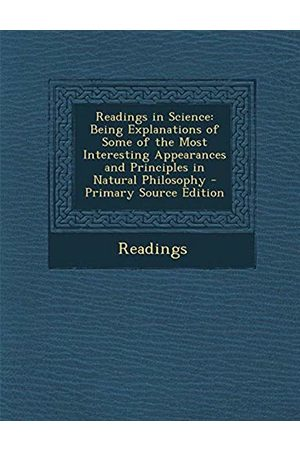 Vision9k Readings in Science: Being Explanations of Some of the Most Interesting Appearances and Principles in Natural Philosophy