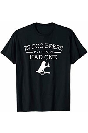 Goodtogotees In Dog beers I've only had one T-Shirt