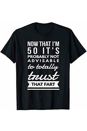 Hilarious 50th Birthday Gift Shirt Funny Farting Fifty 50th Birthday Pun Gag Gift Saying Idea T-Shirt