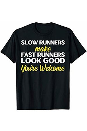 Funny Runner T Shirts And Apparel Slow Runners Make Fast Runners Look Good-Funny Slow Runner T-Shirt