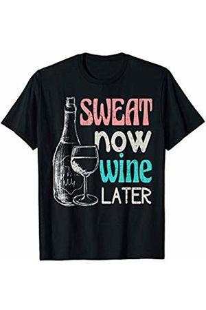 Wine Merch Co Sweat Now Wine Later Funny Run Workout Fitness Gift T-Shirt