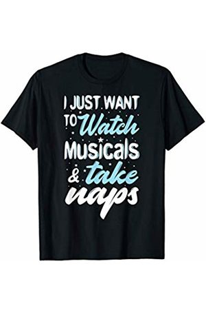 Theatre Designs by Nerrrdy Watch Musicals and Take Naps Funny Theatre T-Shirt