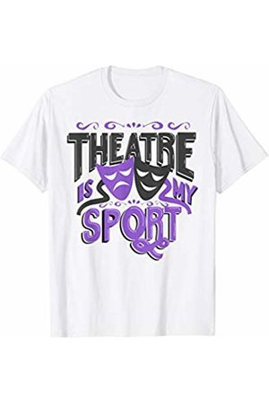 Theatre Designs by Nerrrdy Theatre Is My Sport Funny Theatre T-Shirt