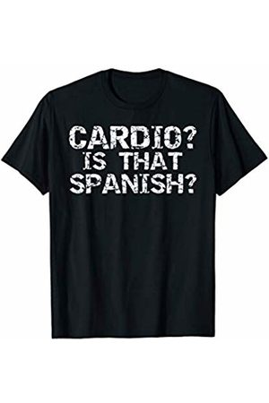 Cute Fitness Workout Design Studio Funny Workout Apparel Distressed Cardio? Is That Spanish? T-Shirt