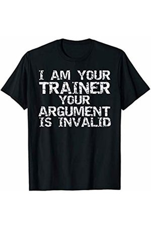 Cute Fitness Workout Design Studio Funny Workout I am your Trainer your Argument is Invalid T-Shirt
